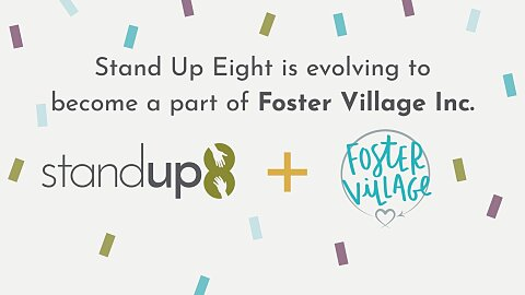 Foster Village + Stand Up Eight